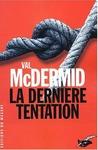 La Dernière tentation by Val McDermid