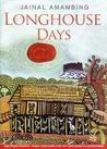 Longhouse Days