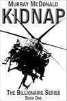 Kidnap (The Billionaire Series - Book 1)