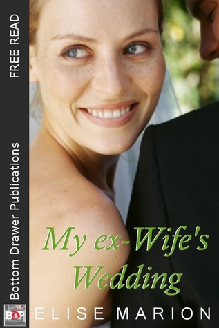My Ex-Wife's Wedding by Elise Marion