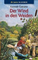Der Wind in den Weiden oder Der Dachs läßt schön grüßen, möchte aber auf keinen Fall gestört werden: Ein Roman für Kinder