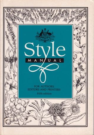 Style Manual for Authors, Editors and Printers by Australian Government Publi...