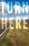 Turn Here (Short Story)
