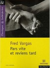 Pars vite et reviens tard by Fred Vargas