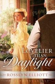 Lovelier Than Daylight by Rosslyn Elliott