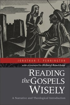 Reading the Gospels Wisely by Jonathan T. Pennington