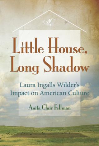 Little House, Long Shadow by Anita Clair Fellman