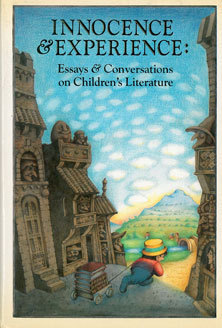 Innocence and Experience: Essays and Conversations on Children's Literature