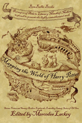Mapping the World of Harry Potter: Science Fiction and Fantasy Writers Explore the Bestselling Series of All Time