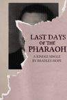 Last Days of the Pharaoh (Kindle Single)