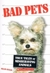 Bad Pets: True Tales of Misbehaving Animals