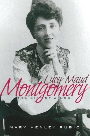 Lucy Maud Montgomery: The Gift of Wings