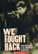 We Fought Back Teen Resisters of the Holocaust