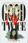 The Good Die Twice by Lee Driver