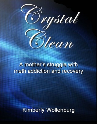 Crystal Clean: A mothers struggle with meth addiction and recovery