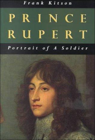 Prince Rupert: Portrait of A Soldier