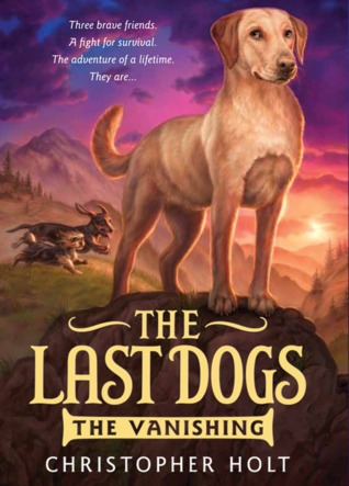 The Vanishing (The Last Dogs, #1)