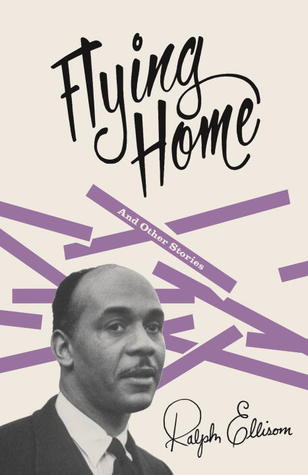 Flying Home and Other Stories by Ralph Ellison
