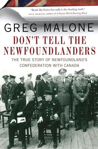don-t-tell-the-newfoundlanders-the-true-story-of-newfoundland-s-confederation-with-canada