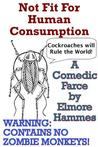 Not Fit For Human Consumption: A Comedic Farce