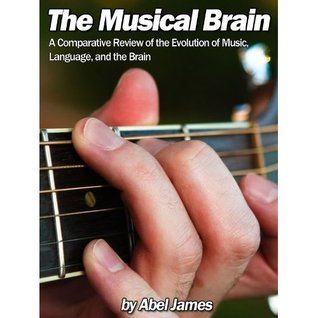 The Musical Brain: The Evolution of Music, Language, and the Brain