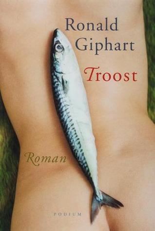 Troost by Ronald Giphart
