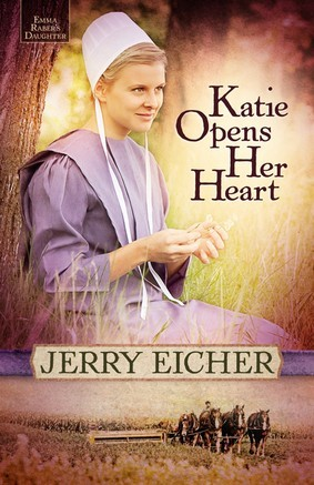 Katie Opens Her Heart (Emma Raber's Daughter, #1)