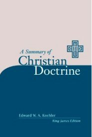 Summary of Christian Doctrine, King James Version