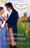 The Wicked Lord Montague (Castonbury Park #1)