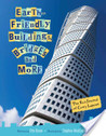 Earth-Friendly Buildings, Bridges, and More by Etta Kaner