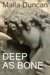 Deep As Bone