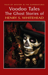 Voodoo Tales: The Ghost Stories of Henry S. Whitehead