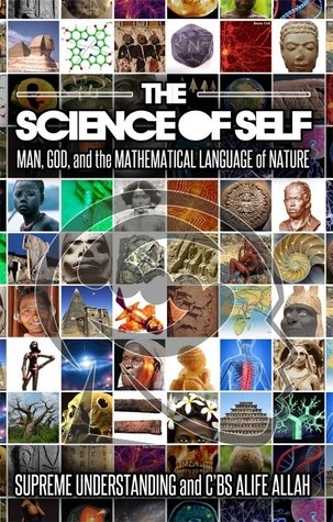 The Science of Self: Man, God and the Mathematical Language of Nature (Volume I)