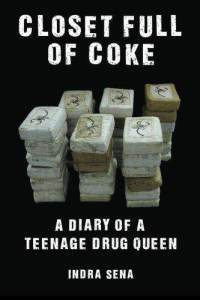 Closet Full of Coke A Diary of a Teenage Drug Queen