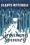 Groaning Spinney (Mrs. Bradley, #23)