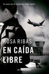En caída libre by Rosa Ribas