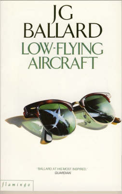 Low Flying Aircraft And Other Stories