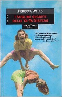 I sublimi segreti delle Ya-Ya sisters