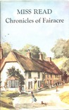 Chronicles of Fairacre: Village School / Village Diary / Storm in the Village (Fairacre, #1-3)