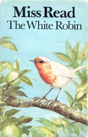 The White Robin by Miss Read