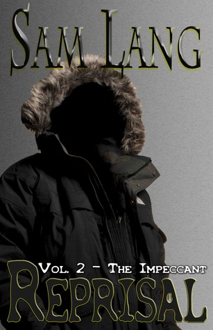 Reprisal -Volume 2 - The Impeccant by Sam Lang