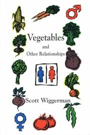 Vegetables And Other Relationships