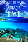 Hawaii (Around the World in 80 Men, #6)