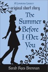 The Summer Before I Met You by Sarah Rees Brennan