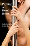 Piercing a Dom's Heart by Holly S. Roberts