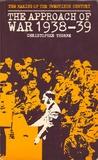 The Approach of War 1938-1939