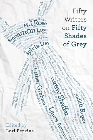Fifty Writers on Fifty Shades of Grey