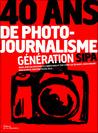 40 ans de photojournalisme: Génération Sipa