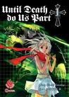 Until Death Do Us Part, Vol. 1 by Hiroshi Takashige