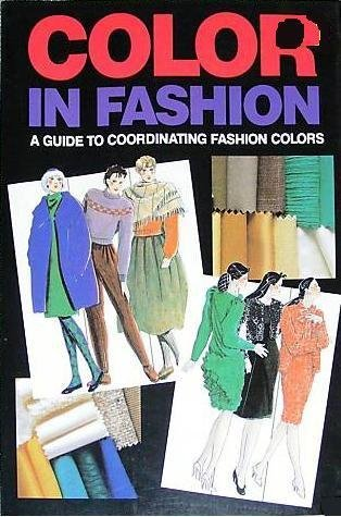 Color In Fashion: A Guide To Coordinating Fashion Colors
